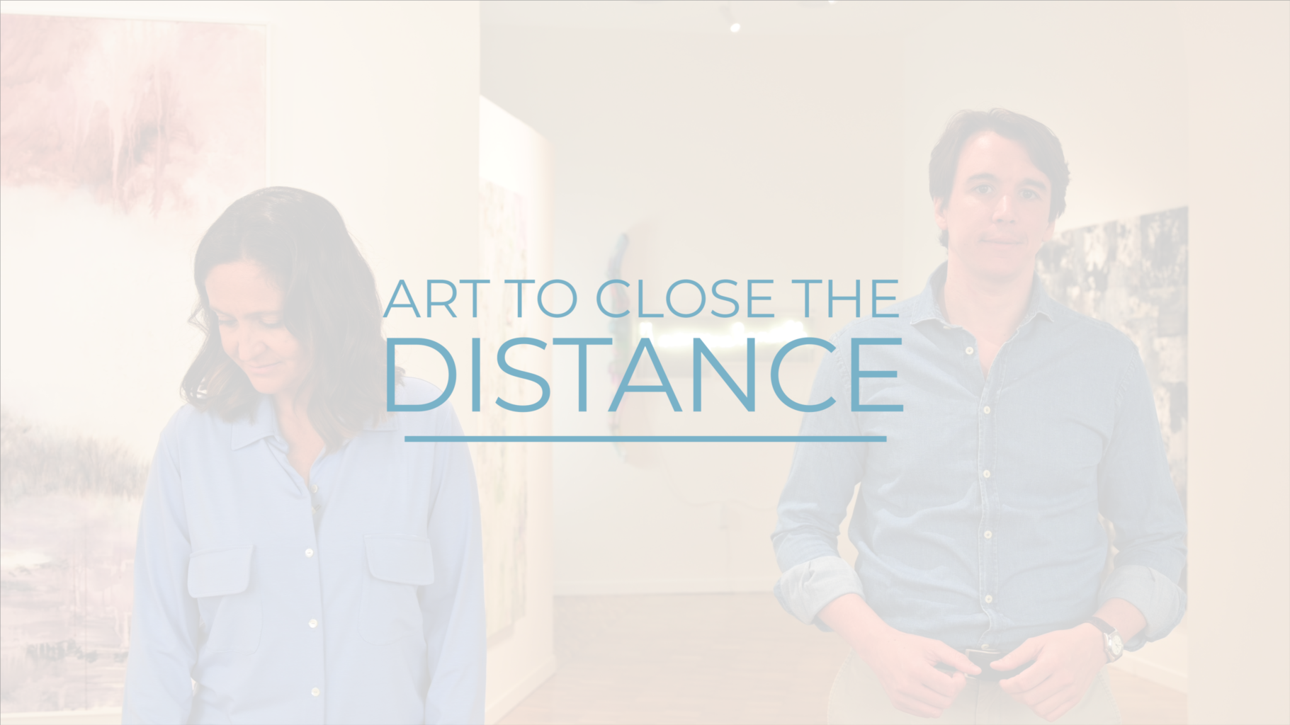ART TO CLOSE THE DISTANCE